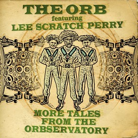 The Orb - More Tales from the Orbservatory