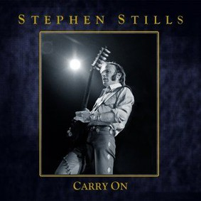 Stephen Stills - Carry On
