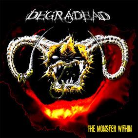 Degradead - The Monster Within