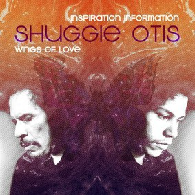 Shuggie Otis - Inspiration Information / Wings Of Love