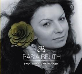 Basia Beuth - Świat dobrze wyjaśniony