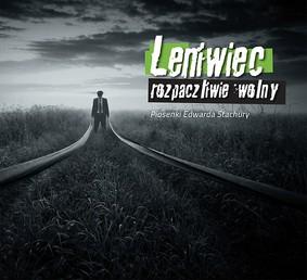 Leniwiec - Rozpaczliwie wolny. Piosenki Edwarda Stachury