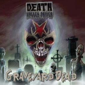 Death Valley Driver - Graveyard Dead
