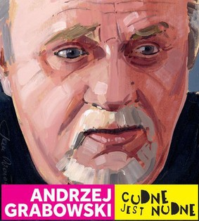 Andrzej Grabowski - Cudne jest nudne