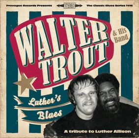 Walter Trout - Luther's Blues. A Tribute To Luther Allison