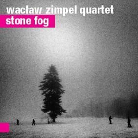 Wacław Zimpel Quartet - Stone Fog