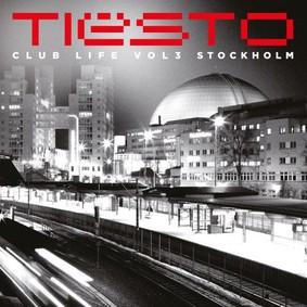 Tiesto - Club Life. Volume 3. Stockholm