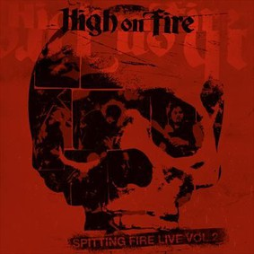 High On Fire - Spitting Fire Live. Volume 2