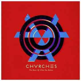 Chrvches - The Bones of What You Believe