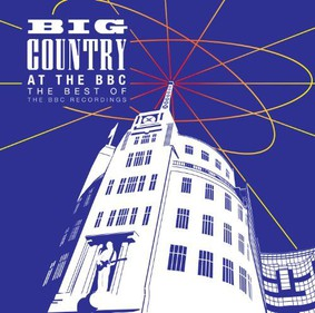 Big Country - At The BBC - The Best Of The BBC Recordings