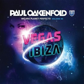 Paul Oakenfold - We Are Planet Perfecto. Volume 3. Vegas to Ibiza.