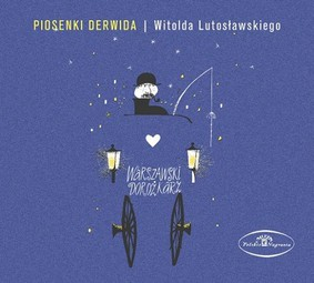 Polska Orkiestra Radiowa - Piosenki Derwida/Witolda Lutosławskiego: Warszawski Dorożkarz