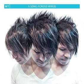 BT - A Song Across Wires