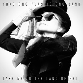 Yoko Ono Plastic Ono Band - Take Me to the Land of Hell