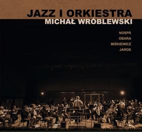 Michał Wróblewski - Jazz i Orkiestra