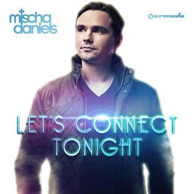 Mischa Daniels - Let's Connect Tonight