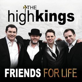 The High Kings - Friends for Life