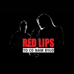 Red Lips - To co nam było