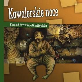 Various Artists - Kawalerskie noce. Piosenki Kazimierza Grześkowiaka