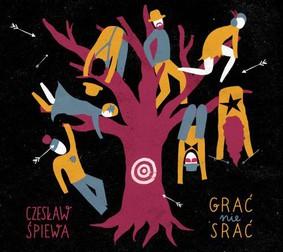Czesław Śpiewa - Grać nie srać