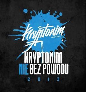Kryptonim - Nie bez powodu 2013