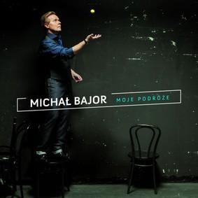 Michał Bajor - Moje podróże