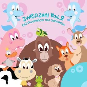 Various Artists - Zwierzaki. Volume 2: Bez chłopaków dla dzieciaków