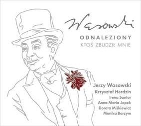 Jerzy Wasowski - Odnaleziony: Ktos zbudzil mnie