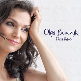 Olga Bończyk - Piąta rano