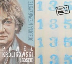 Paweł Królikowski - Koncerty w Trójce: Uczucia nieparzyste