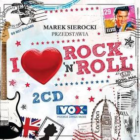 Various Artists - Marek Sierocki przedstawia: I Love Rock'n' Roll