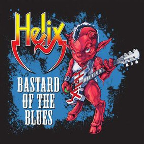 Helix - Bastard Of The Blues
