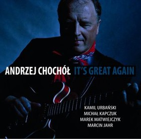 Andrzej Chochół - It's Great Again