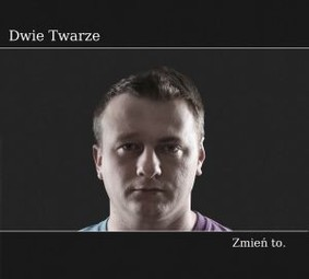 Dwie Twarze - Zmień to