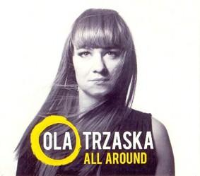 Ola Trzaska - All Around