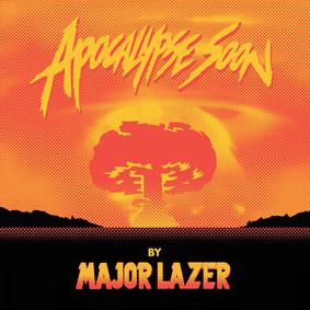 Major Lazer - Apocalypse Soon [EP]