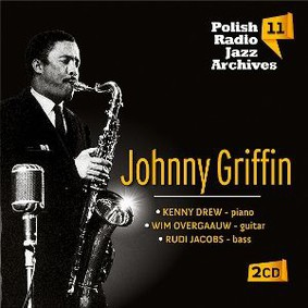 Johnny Griffin - Polish Radio Jazz Archives. Volume 11
