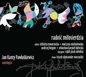 Jan Kanty Pawluśkiewicz - Jan Konty Pawluśkiewicz. Antologia. Vol. 4: Radość miłosierdzia
