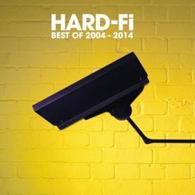 Hard-Fi - Best Of 2004 - 2014