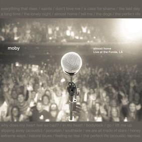 Moby - Almost Home: Live At The Fonda, LA