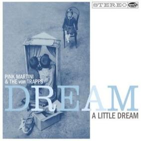 Pink Martini & The Von Trapps - Dream A Little Dream