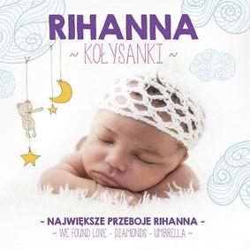 Various Artists - Kołysanki - Rihanna