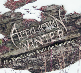 Appalachian Winter - The Epochs That Built The Mountains