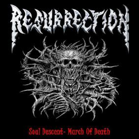 Resurrection - Soul Descent - March Of Death