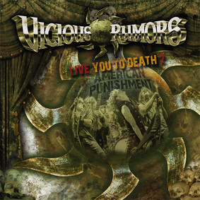Vicious Rumors - Live You To Death 2: The American Punishment [Live]