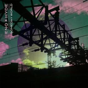 Brian Eno, Karl Hyde - Someday World