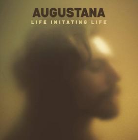 Augustana - Life Imitating Life