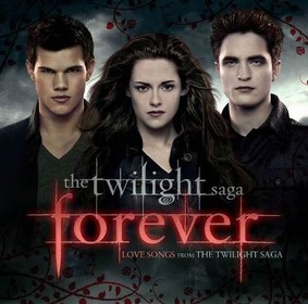 Various Artists - The Twilight Saga Forever: Love Songs From The Twilight Saga