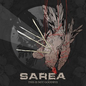 Sarea - This Is Not Goodbye