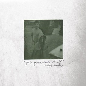 Modern Baseball - You're Gonna Miss It Out